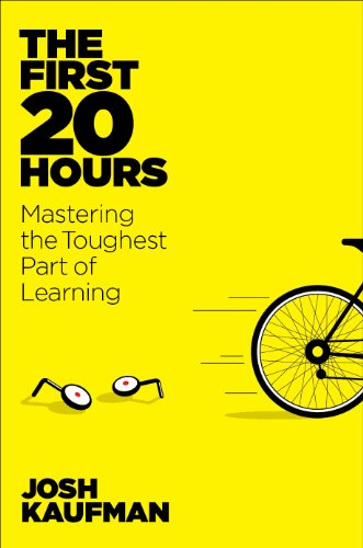 First 20 Hours How to Learn Anything ebook The First 20 Hours: How to Learn Anything by Josh Kaufman [TED VIDEO]