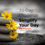 30-Day Challenge: Simplify Your Day to Become More Productive [VIDEO]