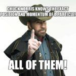 Chuck Norris Certainty Principle