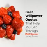35 Willpower Quotes That Help You Power Through