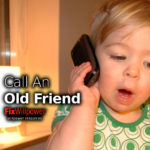 Call An Old Friend to Keep in Touch and Build Your Network [STEPS]