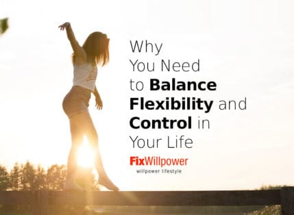 Why You Need Flexibility to Control Your Life? [2 VIDEOS]