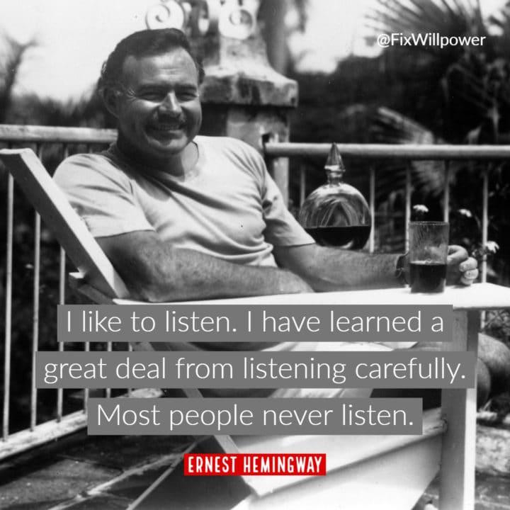 Ernest Hemingway quote listen
