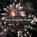 How to Give Yourself Credit [and Why It Matters]