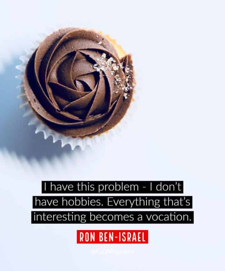 hobbies quotes Ben-Israel