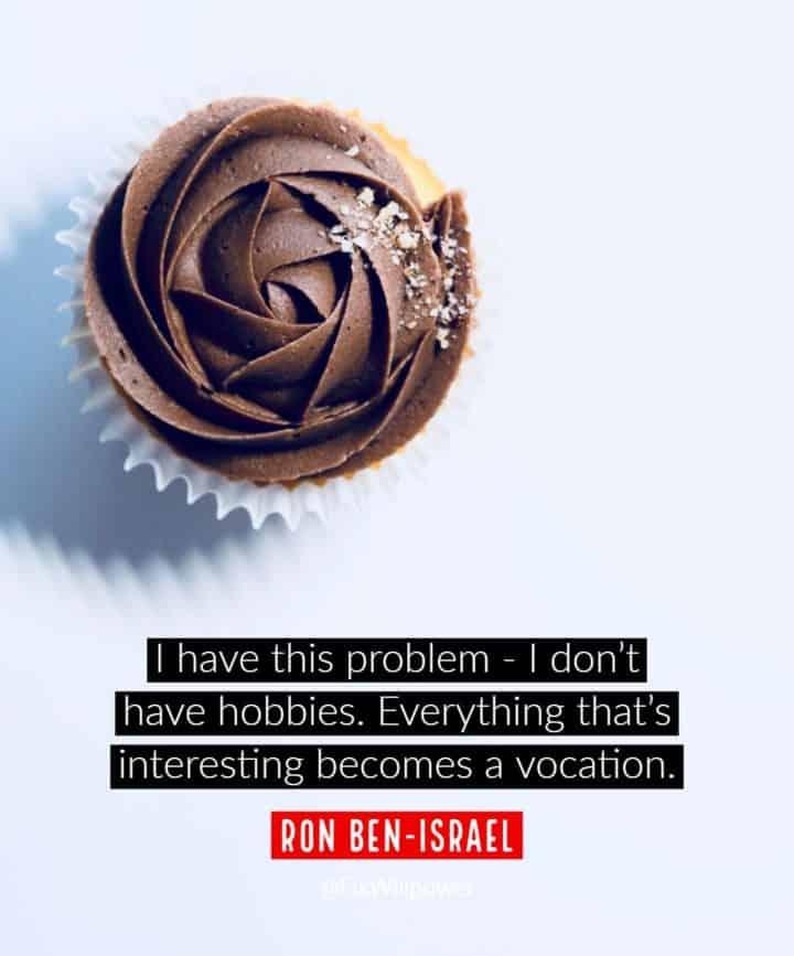 hobbies quotes Ben-Israel