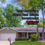 Your Home is a Great Real Estate Investment [VIDEO]