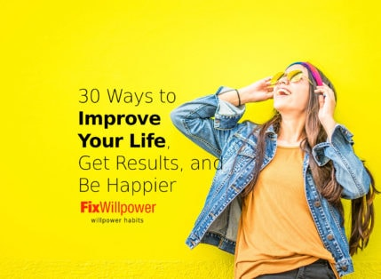 30 Ways How to Improve Your Life, Get Results, Be Happier [in 2021]