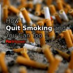 How I Quit Smoking and You Can Too