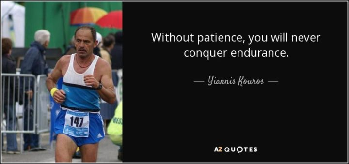 quote without patience you will never conquer endurance yiannis kouros 61 77 03