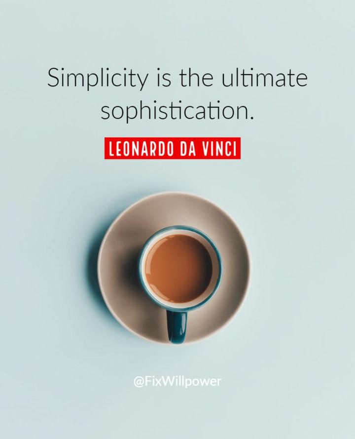 simplify your day leonardo quote
