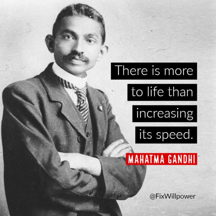 slow down Gandhi quote