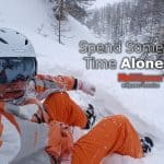 Spend Some Time Alone [and Focus on Yourself]