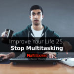 How to Stop Multitasking and 2X Your Productivity [in 2021]