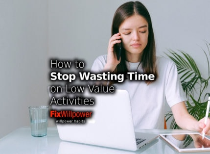 28 Ways How to Stop Wasting Time on Low-Value Activities