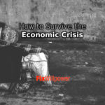 How to Survive the Economic Crisis [of 2020]?