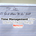 Time Management: How to Find Time for Everything You Need to Do? [VIDEO]