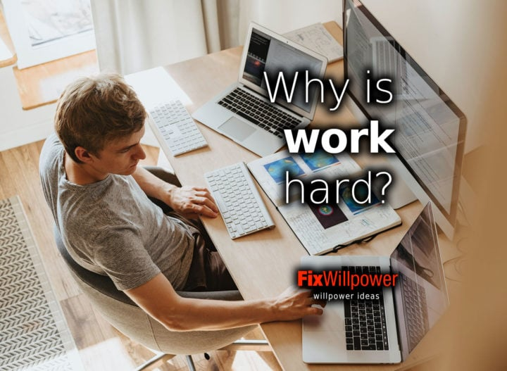 why is work hard