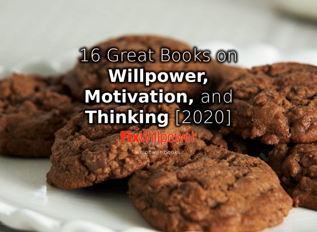 14 Great Willpower Books, Motivation, and How We Think [2019]