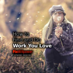 How to Find and Do Work You Love: Scott Dinsmore [VIDEO]